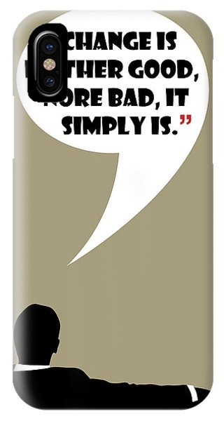 Change Is Not Bad - Mad Men Poster Don Draper Quote IPhone Case