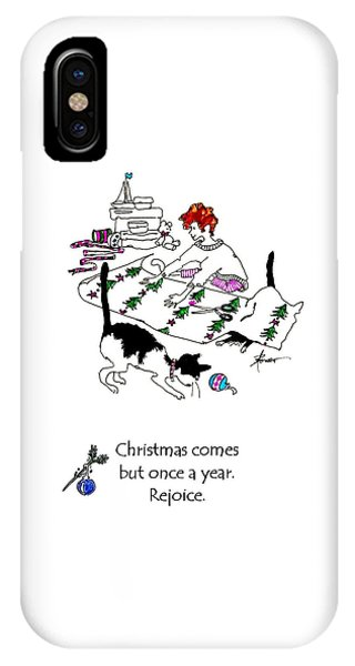 Christmas Comes But Once A Year. Rejoice IPhone Case