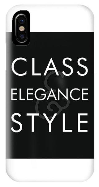 Class, Elegance, Style - Minimalist Print - Typography - Quote Poster IPhone Case