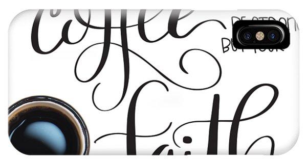 Coffee And Faith IPhone Case