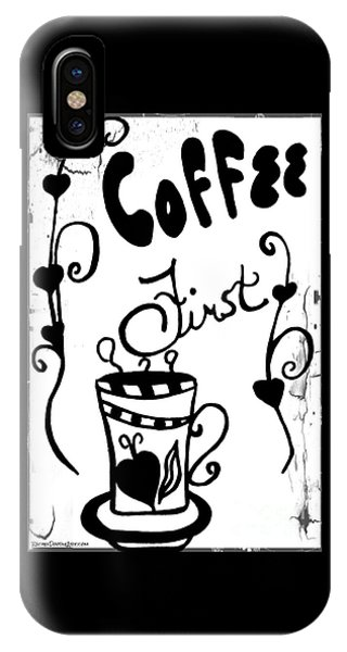 IPhone Case featuring the drawing Coffee First by Rachel Maynard