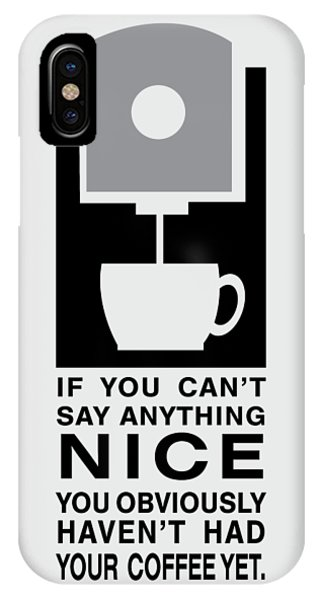 Kitchen iPhone Case - Coffee Makes Me Nice by Nancy Ingersoll