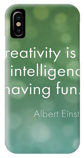 Having Fun iPhone Case - Creativity Quote by Nancy Ingersoll
