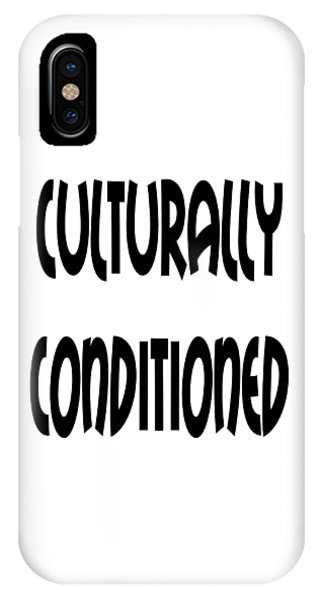 Culturally Condition - Conscious Mindful Quotes IPhone Case