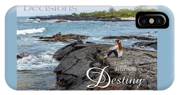 Decisions Determine Destiny IPhone Case