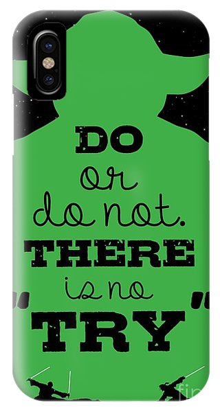 Inspirational iPhone Case - Do Or Do Not There Is No Try. - Yoda Movie Minimalist Quotes Poster by Lab No 4 The Quotography Department
