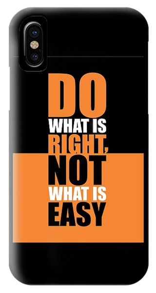 Do What Is Right, Not What Is Easy Life Inspirational Quotes Poster IPhone Case
