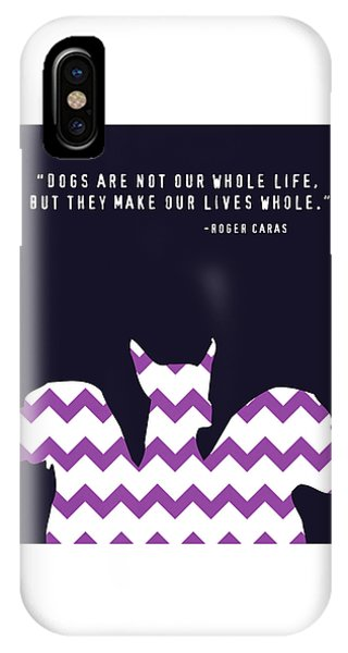Dogs Make Our Lives Whole IPhone Case