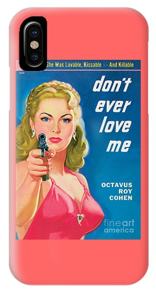 Don't Ever Love Me IPhone Case