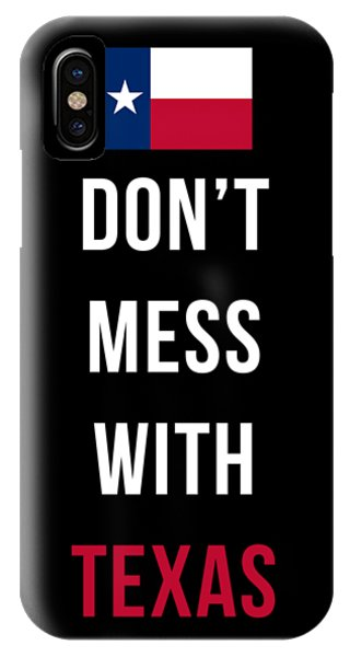 American iPhone Case - Don't Mess With Texas Tee Black by Edward Fielding