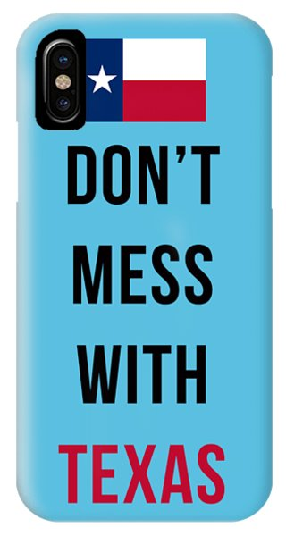American iPhone Case - Don't Mess With Texas Tee Blue by Edward Fielding