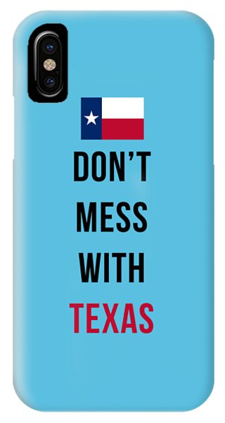 Patriotic iPhone Case - Don't Mess With Texas Tee Blue by Edward Fielding