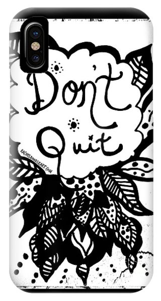 Don't Quit IPhone Case