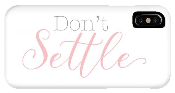 Don't Settle IPhone Case