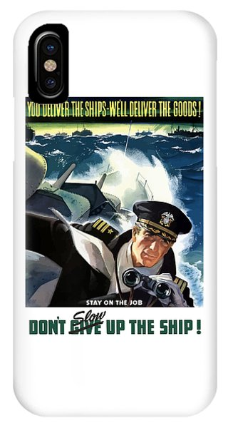 Political iPhone Case - Don't Slow Up The Ship - Ww2 by War Is Hell Store