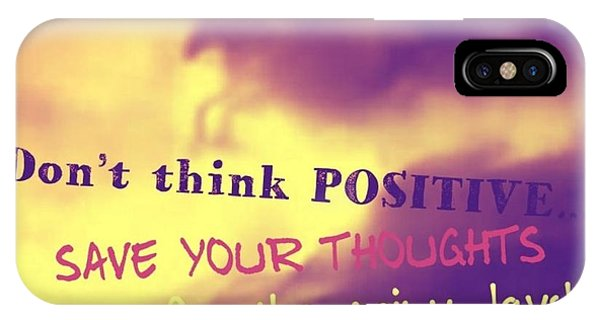 Don't Think Positive IPhone Case