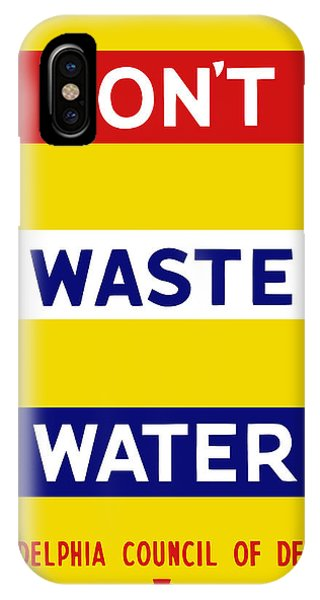 Conservation iPhone Case - Don't Waste Water - Wpa by War Is Hell Store