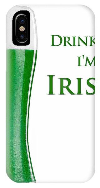 Drink Me I'm Irish IPhone Case