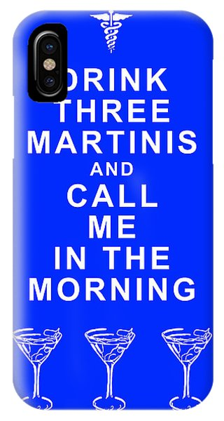 Martini iPhone Case - Drink Three Martinis And Call Me In The Morning - Blue by Wingsdomain Art and Photography