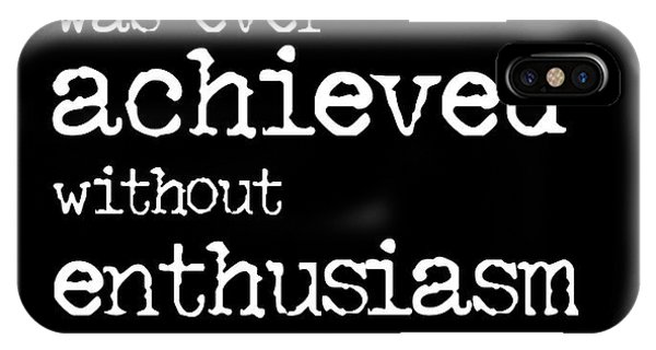 Enthusiasm Quote IPhone Case