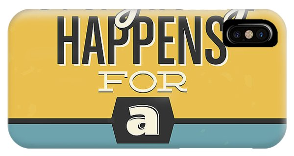 Achievement iPhone Case - Everything Happens For A Reason by Naxart Studio
