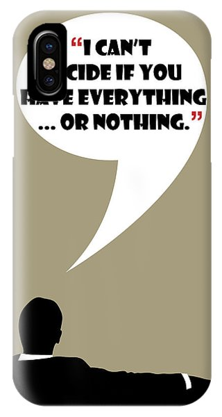 Everything Or Nothing - Mad Men Poster Don Draper Quote IPhone Case