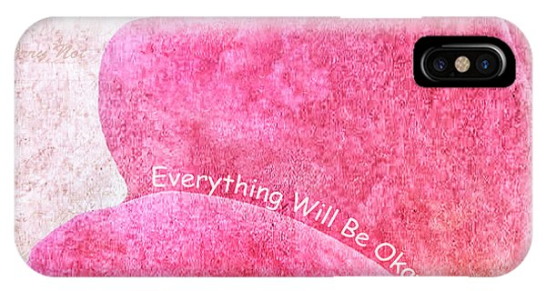 Everything Will Be Okay IPhone Case