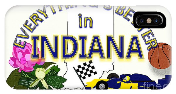 iPhone Case - Everything's Better In Indiana by Pharris Art