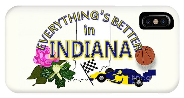 Everything's Better In Indiana IPhone Case
