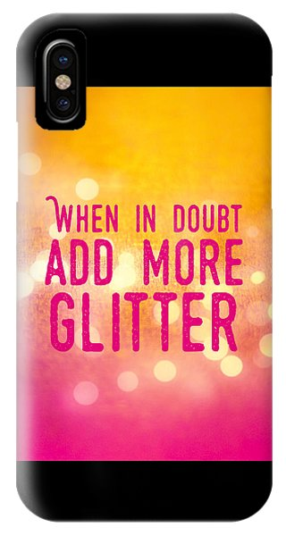 Funny iPhone Case - Fun Quote When In Doubt Add More Glitter by Matthias Hauser