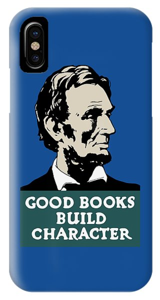 Good Books Build Character - President Lincoln IPhone Case