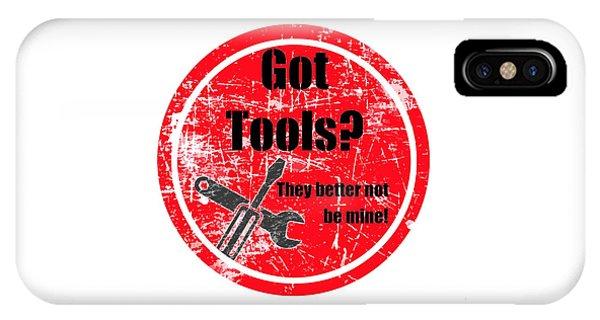 Got Tools? IPhone Case
