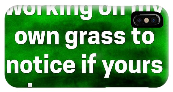 IPhone Case featuring the digital art Grass Is Greener Quote Art by Bob Baker