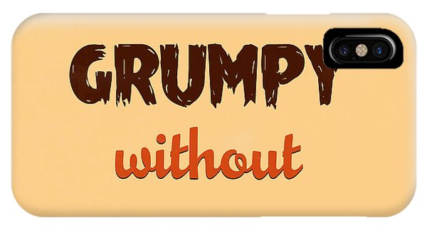 Laugh iPhone Case - Grumpy Without Coffee by Naxart Studio