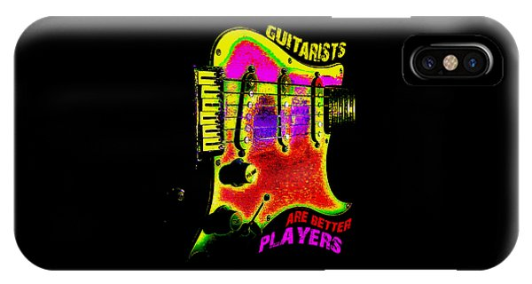 IPhone Case featuring the photograph Guitarists Are Better Players by Guitar Wacky