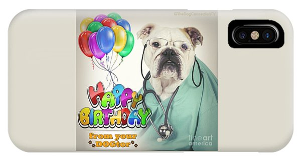 Happy Birthday From Your Dogtor IPhone Case