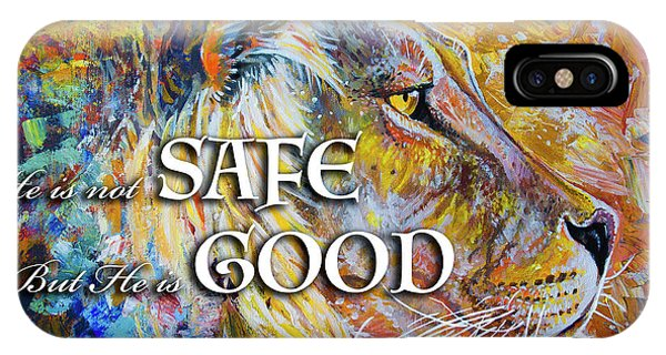 He Is Not Safe But He Is Good IPhone Case