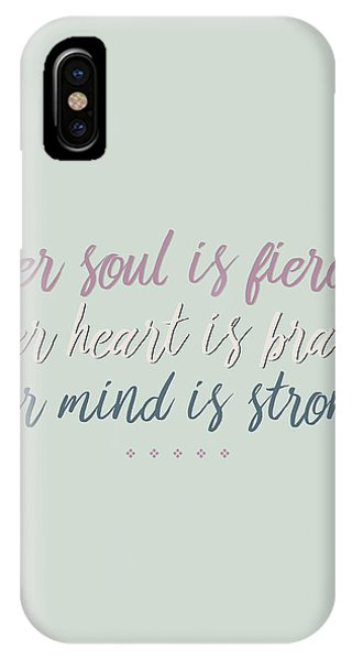 Her Soul Is Fierce Her Heart Is Brave Her Mind Is Strong IPhone Case