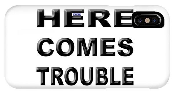 iPhone Case - Here Comes Trouble by K STONE UK Music Producer