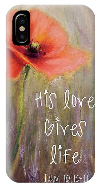 His Love Gives Life IPhone Case