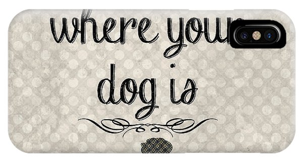 Dog iPhone X Case - Home Is Where Your Dog Is-jp3039 by Jean Plout