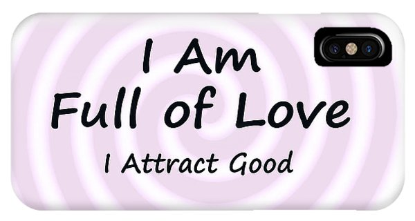 I Am Full Of Love IPhone Case