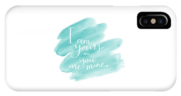 I Am Yours IPhone Case