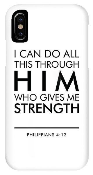I Can Do All This Through Him Who Gives Me Strength - Philippians 4 13 IPhone Case