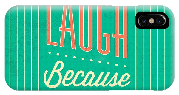 Laugh iPhone Case - I Can Laugh by Naxart Studio