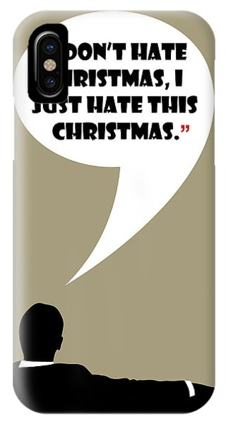 I Don't Hate Christmas - Mad Men Poster Don Draper Quote IPhone Case