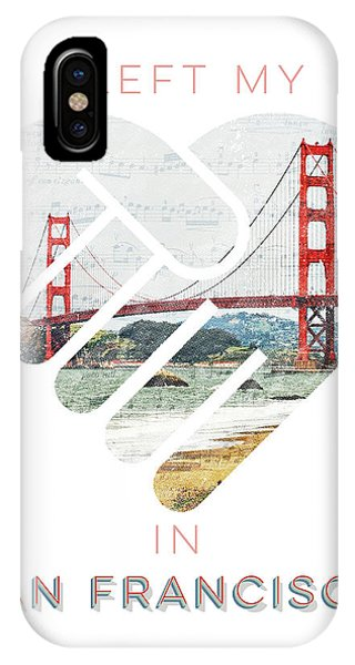 I Left My Heart In San Fransisco IPhone Case