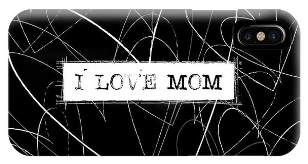 Love iPhone Case - I Love Mom Word Art by Kathleen Wong