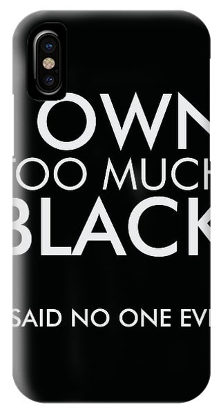 I Own Too Much Black - Minimalist Print - Typography - Quote Poster IPhone Case