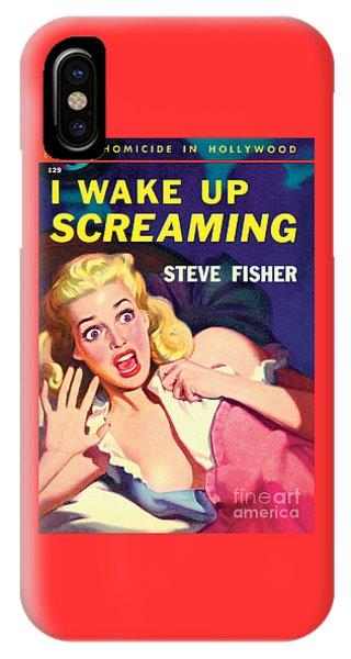I Wake Up Screaming IPhone Case